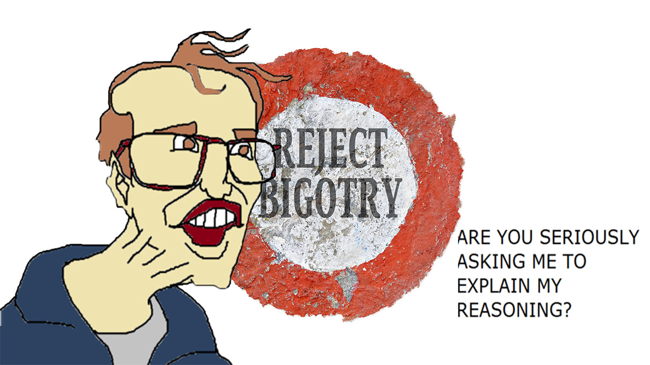 On Bigotry.